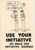 Use Your Initiative